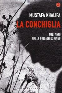"""«La conchiglia», di Mustafa Khalifa. """"I miei anni nelle prigioni siriane"""""""